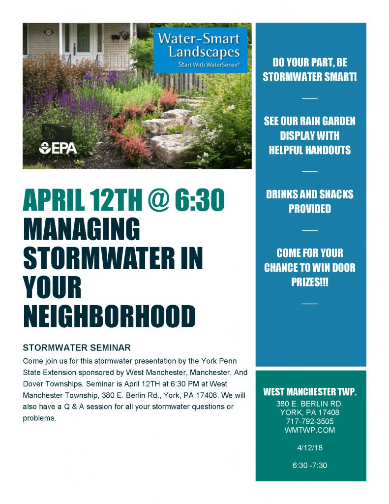 STORMWATER SEMINAR Come join us for this stormwater presentation by the York Penn State Extension sponsored by West Manchester, Manchester, And Dover Townships. Seminar is April 12TH at 6:30 PM at West Manchester Township, 380 E. Berlin Rd., York, PA 17408. We will also have a Q & A session for all your stormwater questions or problems.
