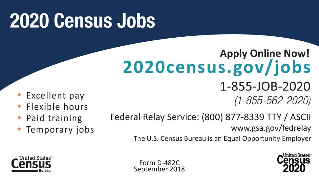 2020 Census Jobs, Apply Online Now! 2020census.gov/jobs or call 1-855-562-2020. Federal Relay Service: 1-800-877-8339 TTY/ASCII